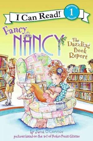 Fancy Nancy: The Dazzling Book Report Early Readers