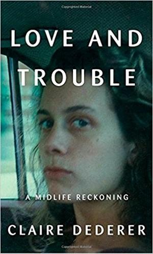Love and Trouble: A Midlife Reckoning Pre-Order Signed