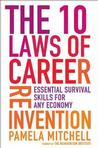 10 Laws of Career Reinvention : Essential Survival Skills for Any Economy Career