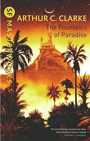 Fountains of Paradise (SF Masterworks) Lower Priced Than E-Books