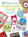 100 Fresh and Fun Handmade Cards: Easy-to-Follow Instructions for 50 New Designs