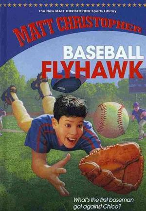 Baseball Flyhawk (The New Matt Christopher Sports Library) Chapter Books
