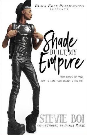 Shade Built My Empire: From Shade to Paid: How to Take Your Brand to the Top Pre-Order Signed