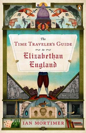 The Time Traveler's Guide to Elizabethan England Lower Priced Than E-Books