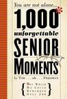 1,000 Unforgettable Senior Moments of Which We Could Remember Only 246 Humor