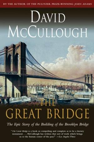 The Great Bridge: The Epic Story of the Building of the Brooklyn Bridge Lower Priced Than E-Books