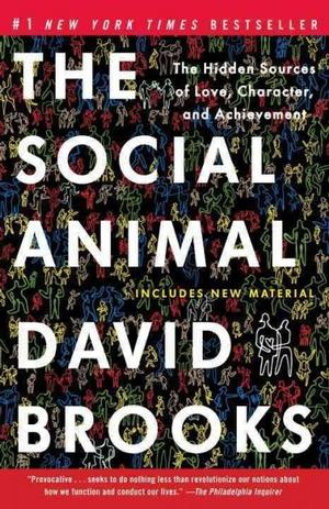 The Social Animal: The Hidden Sources of Love, Character, and Achievement Lower Priced Than E-Books