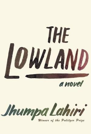 The Lowland: A Novel