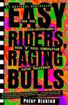 Easy Riders, Raging Bulls: How the Sex-Drugs-and-Rock 'n' Roll Generation Saved