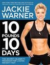 10 Pounds in 10 Days: The Secret Celebrity Program for Losing Weight Fast Fitnes