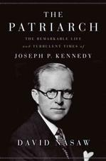 The Patriarch: The Remarkable Life and Turbulent Times of Joseph P. Kennedy Americana