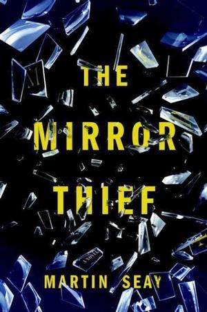 The Mirror Thief NYT Notable Books 2016