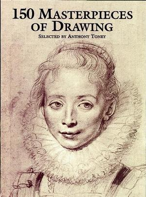 150 Masterpieces of Drawing Prints & Drawing