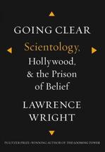 Going Clear: Scientology, Hollywood, and the Prison of Belief New Arrivals in Books